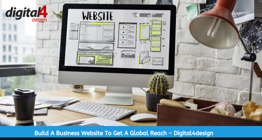 Build A Business Website To Get A Global Reach