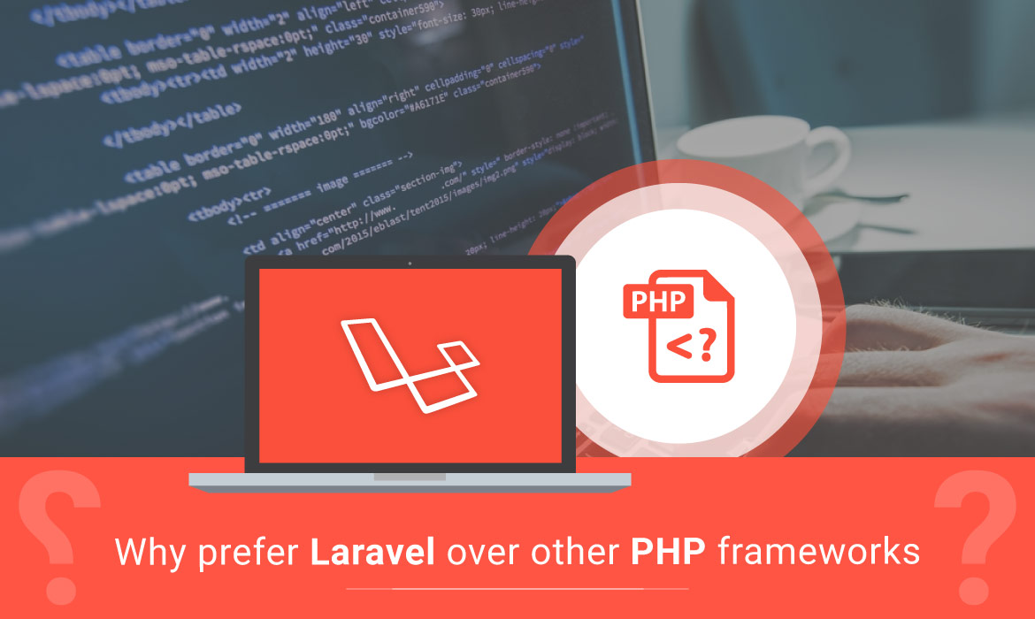 Laravel Is Best To Develop Customized and Professional Website for Any Business