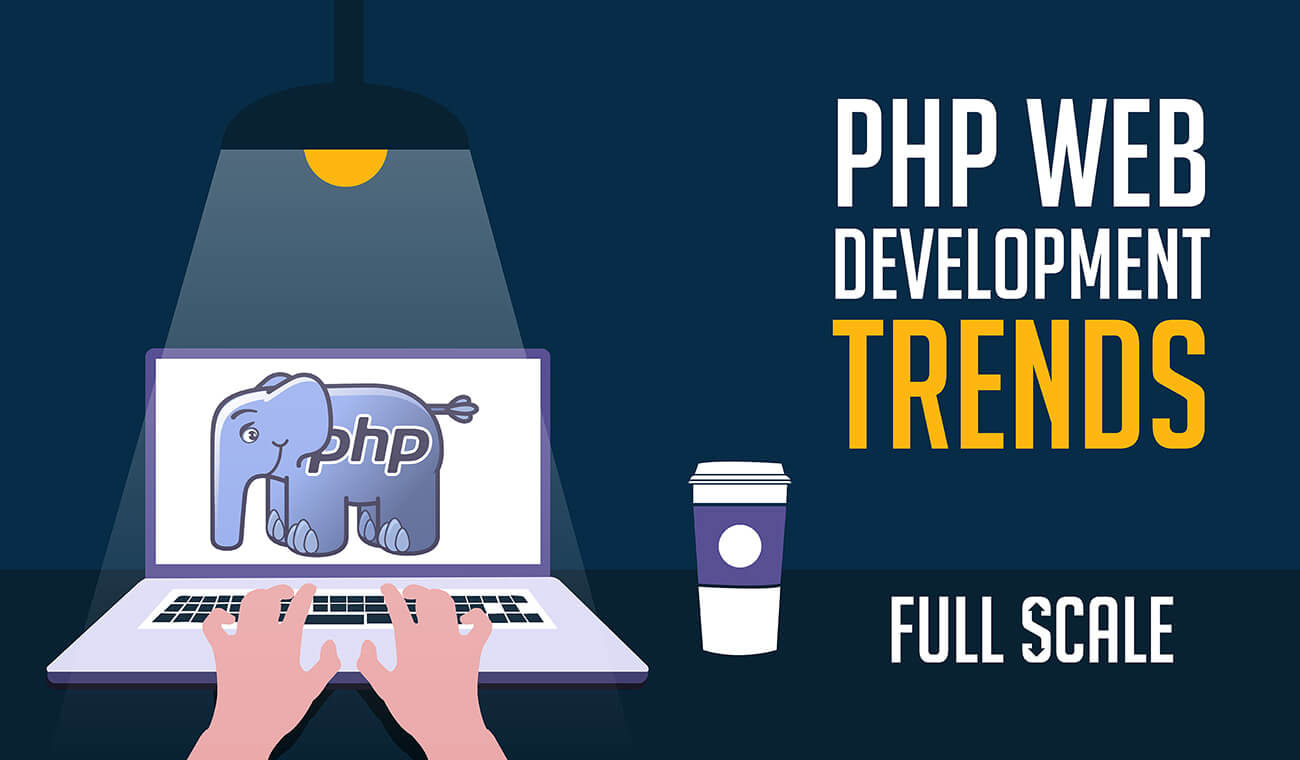 Top PHP Development Trends That Will Dominate in 2021 - Digital4design