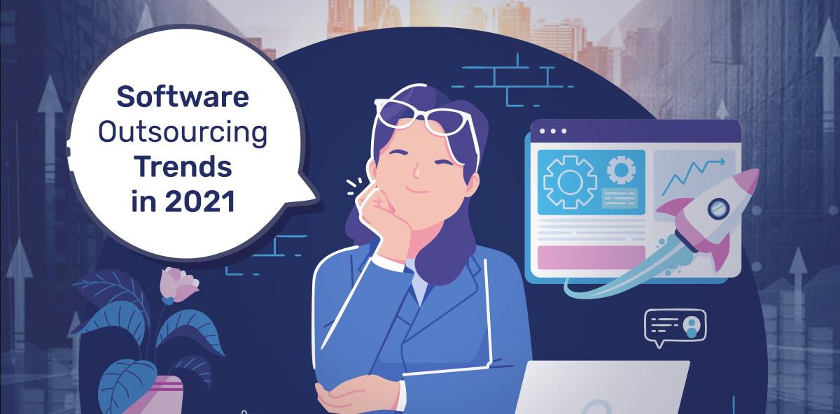 Top Software Outsourcing Trends in 2021 to Know About - Digital4design