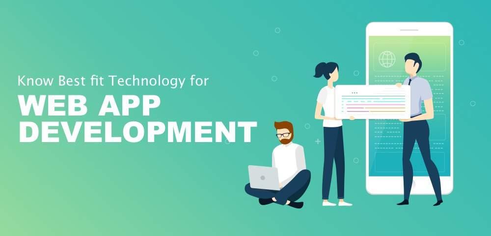 Know Best Fit Technology for Web App Development