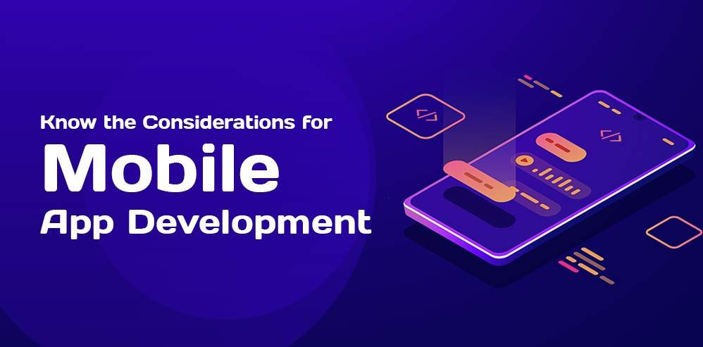 Know the Consideration for Mobile App Development - Digital4design
