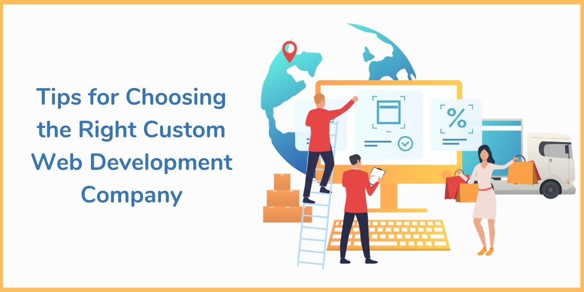 Why Is Custom Web Development the Right Approach for Businesses?