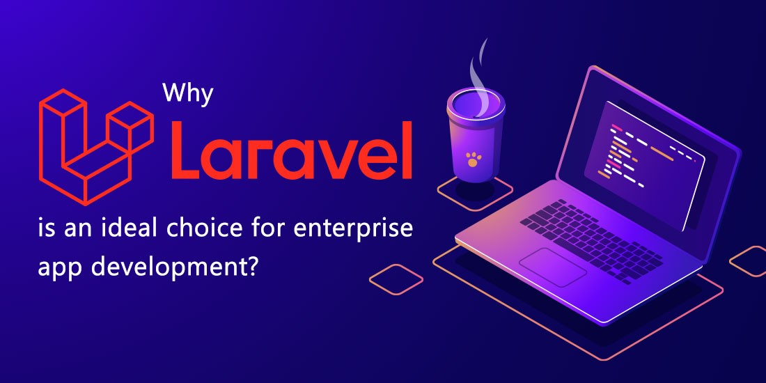 How Laravel is an ideal choice for Enterprise App Development