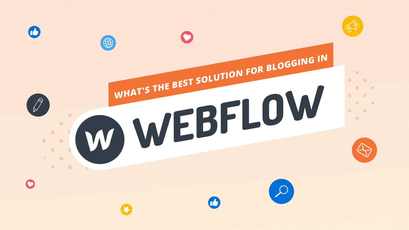 Webflow - Best Solution for Blogging in Business Websites