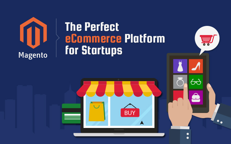 Why Should Business Startups Switch to Magento eCommerce Platform