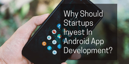 Top Reasons to Invest in Android Mobile App Development - Digital4design